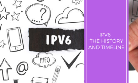 IPv6 – The History and Timeline