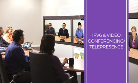 IPv6 & Video Conferencing/Telepresence