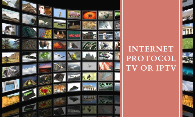Internet Protocol TV or IPTV