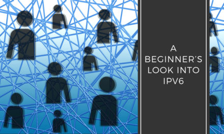 A Beginner's Look into IPv6