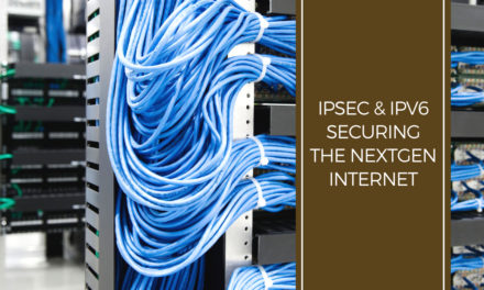 IPSec & IPv6 – Securing the NextGen Internet