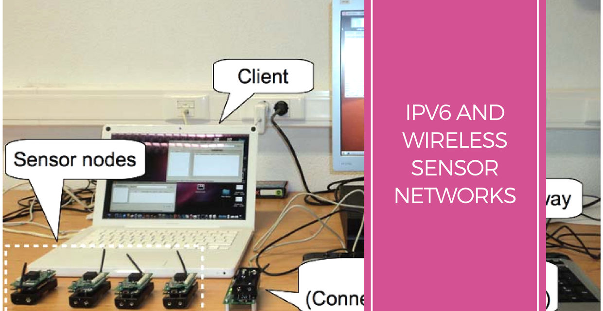 IPv6 and Wireless Sensor Networks