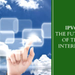 IPv6 The Future of the Internet
