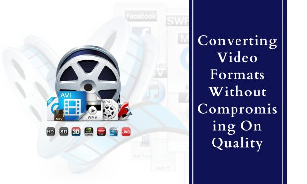 Converting Video Formats Without Compromising On Quality